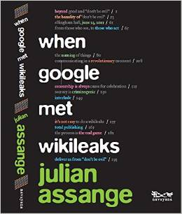When Google Met WikiLeaks Julian Assange Book
