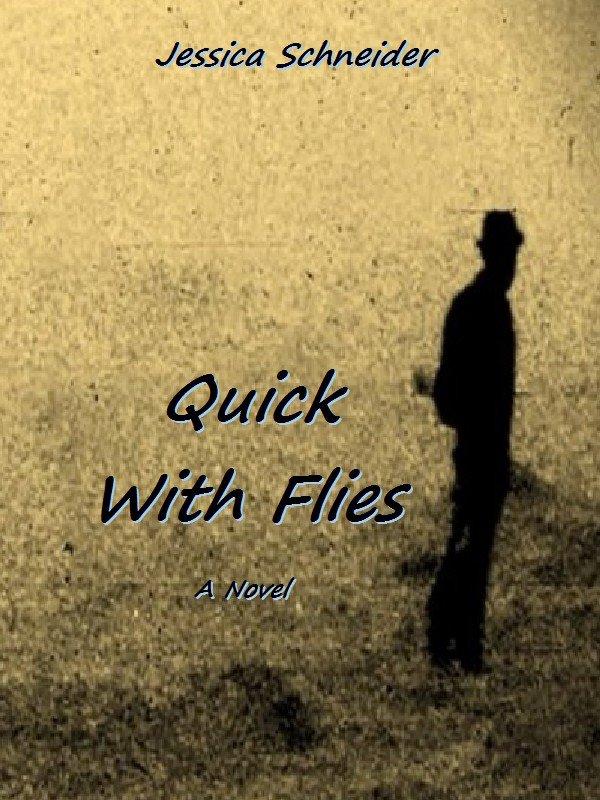 Jessica Schneider's Quick With Flies (2013)